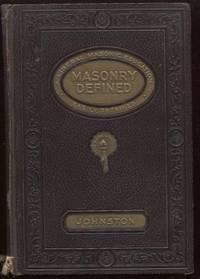 Masonry Defined: A Liberal Masonic Education Easily Obtained