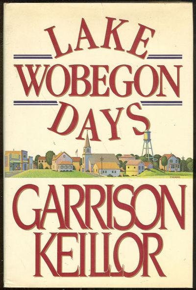 LAKE WOBEGON DAYS, Keillor, Garrison