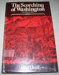The Scorching of Washington: The War of 1812
