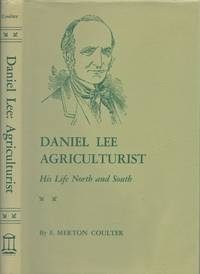Daniel Lee, Agriculturist: His Life North and South