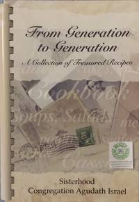 From Generation to Generation:  A Collection of Recipes from the Sisterhood of Congretation Agudath Israel