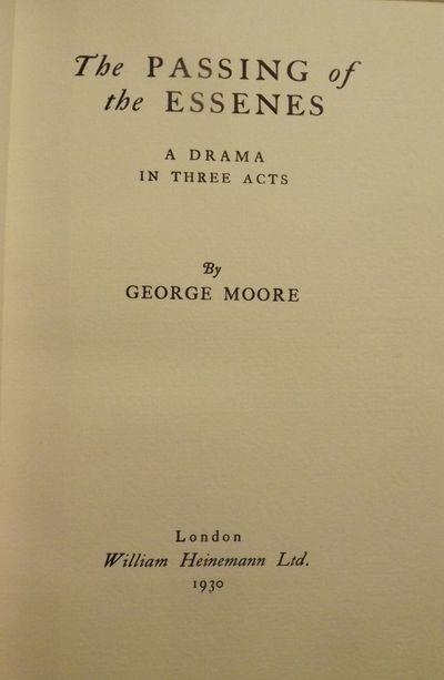 1930. MOORE, George. THE PASSING OF THE ESSENES. London: William Heinemann, 1930. 8vo., decorative w...