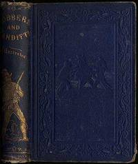 The Lives and Exploits of the most celebrated Robbers and Banditti, of all Countries. With many engravings