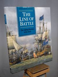 The Line of Battle: The Sailing Warship 1650-1840