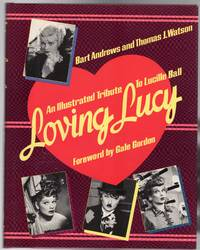 Loving Lucy : An Illustrated Tribute to Lucille Ball
