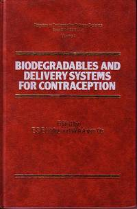 Progress in Contraceptive Delivery Systems Volume I - Biodegradables and Delivery Systems for Contraception