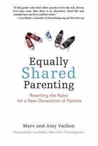 image of Equally Shared Parenting : Rewriting the Rules for a New Generation of Parents