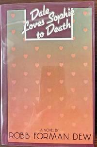 DALE LOVES SOPHIE TO DEATH (SIGNED & INSCRIBED)
