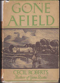 Gone Afield by  Cecil Roberts - First Edition - 1936 - from Monroe Bridge Books, SNEAB Member (SKU: 004858)
