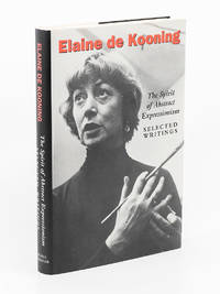 Elaine de Kooning: The Spirit of Abstract Expressionism-Selected Writings