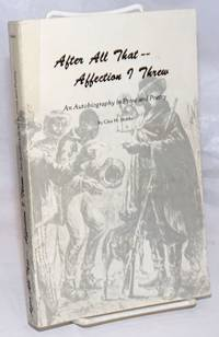 After All That---Affection I Threw: An Autobiography in Prose and Poetry