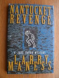 Nantucket Revenge by  Larry Maness - Paperback - Uncorrected Page Proofs - 1995 - from Scene of the Crime Books, IOBA (SKU: biblio14588)