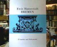 Freie Hansestadt Bremen. Urkunden und Dokumente.