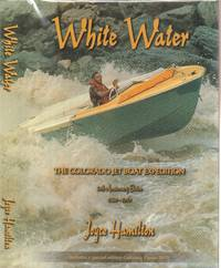 White Water the Colorado Jet Boat Expedition - 50th Anniversary Edition  1960-2010