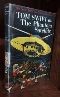 Tom Swift on the Phantom Satellite by Victor Appleton II - First Edition - 1956-01-01 - from Turgid Tomes and Biblio.com