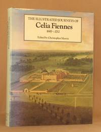 The Illustrated Journeys of Celia Fiennes, 1685-C.1712