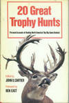 20 Great Trophy Hunts: Personal Accounts of Hunting North America's Top Big -Game Animals by  ed  John O. - 1st Edition - 1980 - from Chris Hartmann, Bookseller and Biblio.co.uk