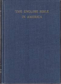 The English Bible in America.  A Bibliography of Editions of the Bible & the New Testament Published in America 1777-1957 by  Margaret T.  [edited by] Hills - First Edition - 1961 - from Monroe Bridge Books, SNEAB Member (SKU: 007662)