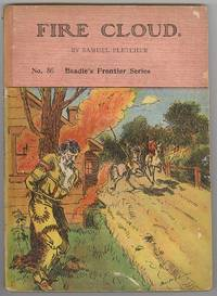 Fire Cloud, or, The Mysterious Cave. A Story of Indians and Pirates (No. 86 in Beadle's Frontier Series)