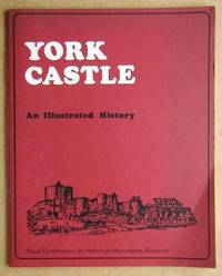 York Castle. An Illustrated History