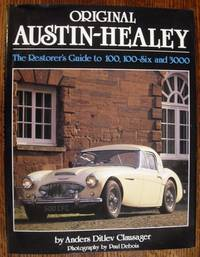 Original Austin-Healey: The Restorer's Guide to 100, 100-Six and 3000