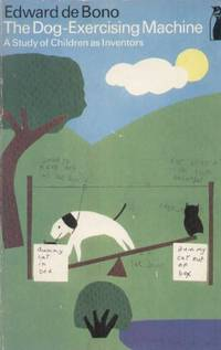 The Dog-Exercising Machine: A Study of Children as Inventors (Penguin Education)