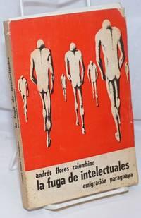 image of La Fuga de Intelectuales: Emigracion paraguaya.  Prologo de Carlos Pastore