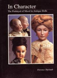 In Character; the Portrayal of Mood in Antique Dolls