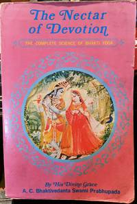 The Nectar Of Devotion The Complete Science Of Bhakti Yoga by Swami Prabhupada - 1972