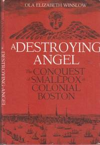 image of Destroying Angel:  conquest of smallpox in Colonial Boston