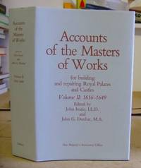 Accounts Of The Masters Of Works For Building And Repairing Royal Palaces And Castles Volume II...