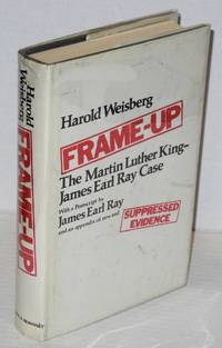 Frame-up,; the Martin Luther King / James Earl Ray case, containing suppressed evidence; with a postscript by James Earl Ray