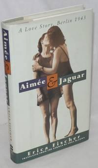 Aimée & Jaguar; a love story, Berlin 1943