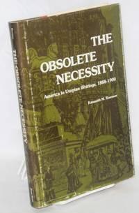 The obsolete necessity; America in utopian writings, 1888-1900