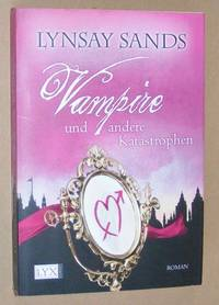 Vampire und andere Katastrophen: Roman