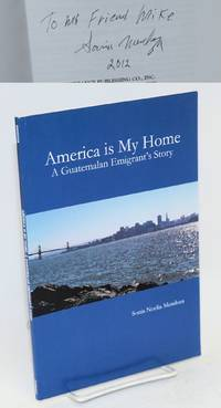 America is my home, a Guatemalan emigrant's story