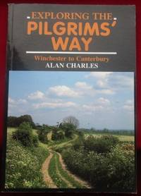 image of Exploring the Pilgrims' Way. Winchester to Canterbury.
