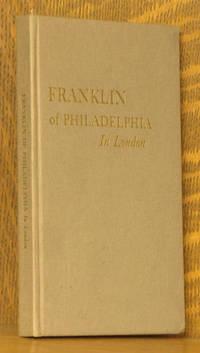 FRANKLIN OF PHILADELPHIA IN LONDON
