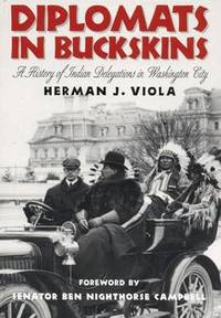 image of Diplomats in Buckskins: History of Indian Delegations in Washington City