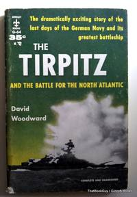 The Tirpitz And The Battle For The North Atlantic
