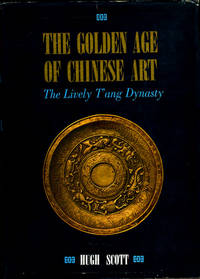 The Golden Age of Chinese Art, The Lively T'ang Dynasty