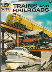 image of The How and Why Wonder Book of Trains and Railroads - No.5069 in Series