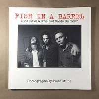 Fish in a Barrel: Nick Cave and the Bad Seeds on Tour