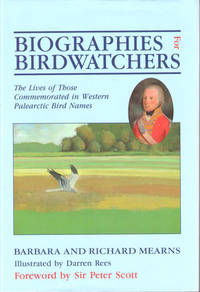 Biographies for Birdwatchers:  The Lives of Those Commemorated in Western Palearctic Bird Names
