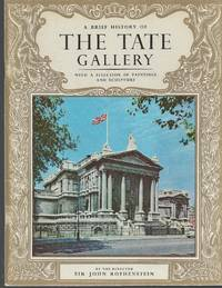 A Brief History Of The Tate Gallery With a Selection of Paintings and  Sculpture