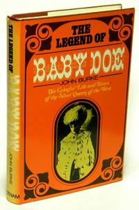 The Legend of Baby Doe  The Life and Times of the Silver Queen of the West