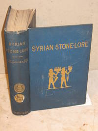Syrian Stone-Lore; or the Monumental History of Palestine