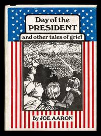 Day Of The President: And Other Tales Of Grief