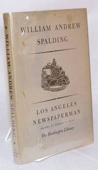 image of William Andrew Spalding; Los Angeles newspaperman; an autobiographical account edited with an introduction by Robert V. Hine