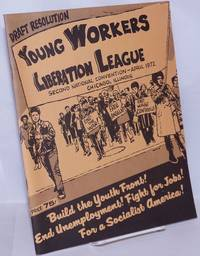 image of Draft resolution, Young Workers Liberation League, second national convention, April 1972 [cover title]